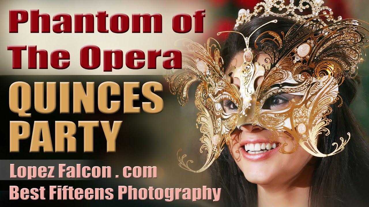 Phantom Of The Opera By Lopez Falcon Quince Party Masquerade