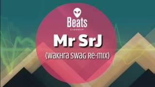 Mr SrJ - Wakhra Swag - Naav Inder ft.Badshah (Re-mix) || Beats Official™