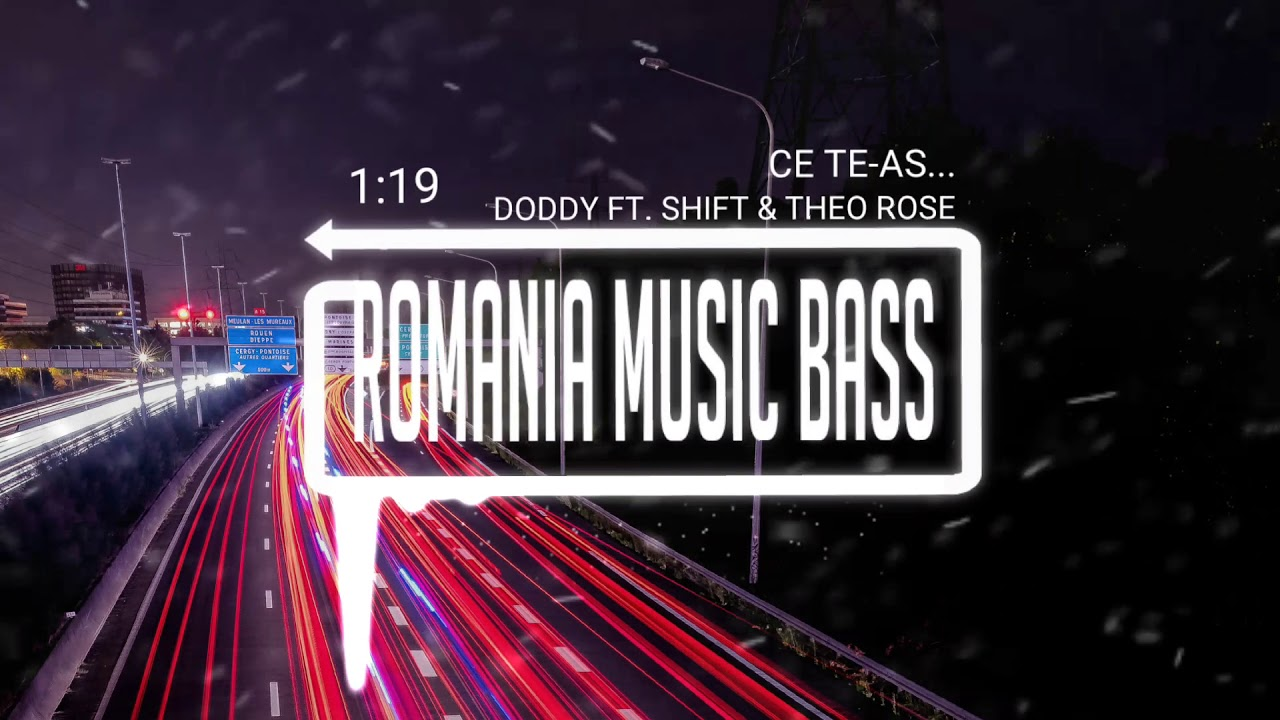 Doddy - Ce Te-as... (feat. Shift & Theo Rose) (Bass Boosted)