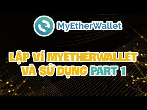 Hướng dẫn cách lập ví MyEtherWallet và sử dụng