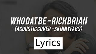 Download Mp3 Lyrics Who Dat Be Rich Brian