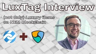 certification on nem blockchain luxtag interview with rene