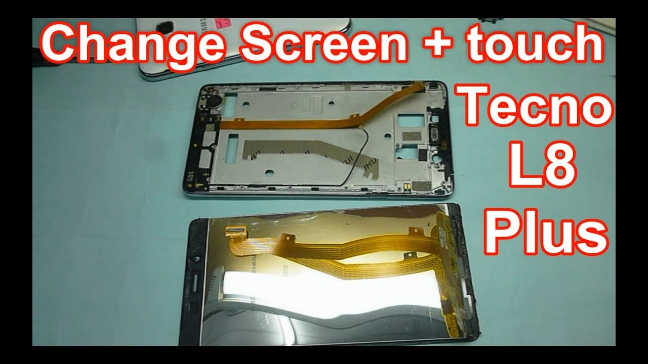 How to Change Screen + touch Tecno L8 plus
