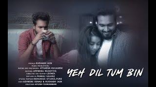 Yeh Dil Tum Bin | Rushabh Jain (cover)
