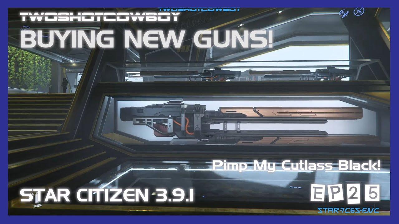 Download Buying New Guns for the Cutlass Black - Star Citizen - 3.9.1