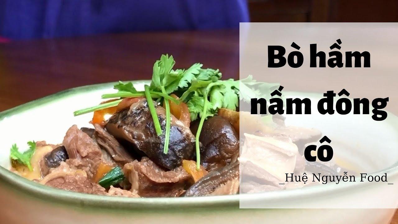 Cách nấu bò hầm nấm đổi vị ngày mưa -Huệ Nguyễn Food