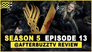 Vikings Season 5 Episode 13 Review & After Show