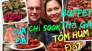 Vlog 512 ll Tiếp Tục Buffet Tôm Hùm Đất, Cua Đá, Sushi Giá Cực Sốc Ở Mỹ