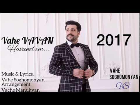 Vahe VAVAN - Havanel em 2017 NEW