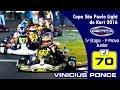 5ª Et. Copa São Paulo Light de Kart 2016 - #70 Vinicius Ponce cat. Junior 1ª prova