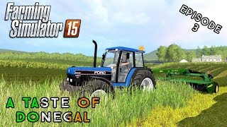 Let's Play Farming Simulator 2015 | A Taste of Donegal | Episode 3