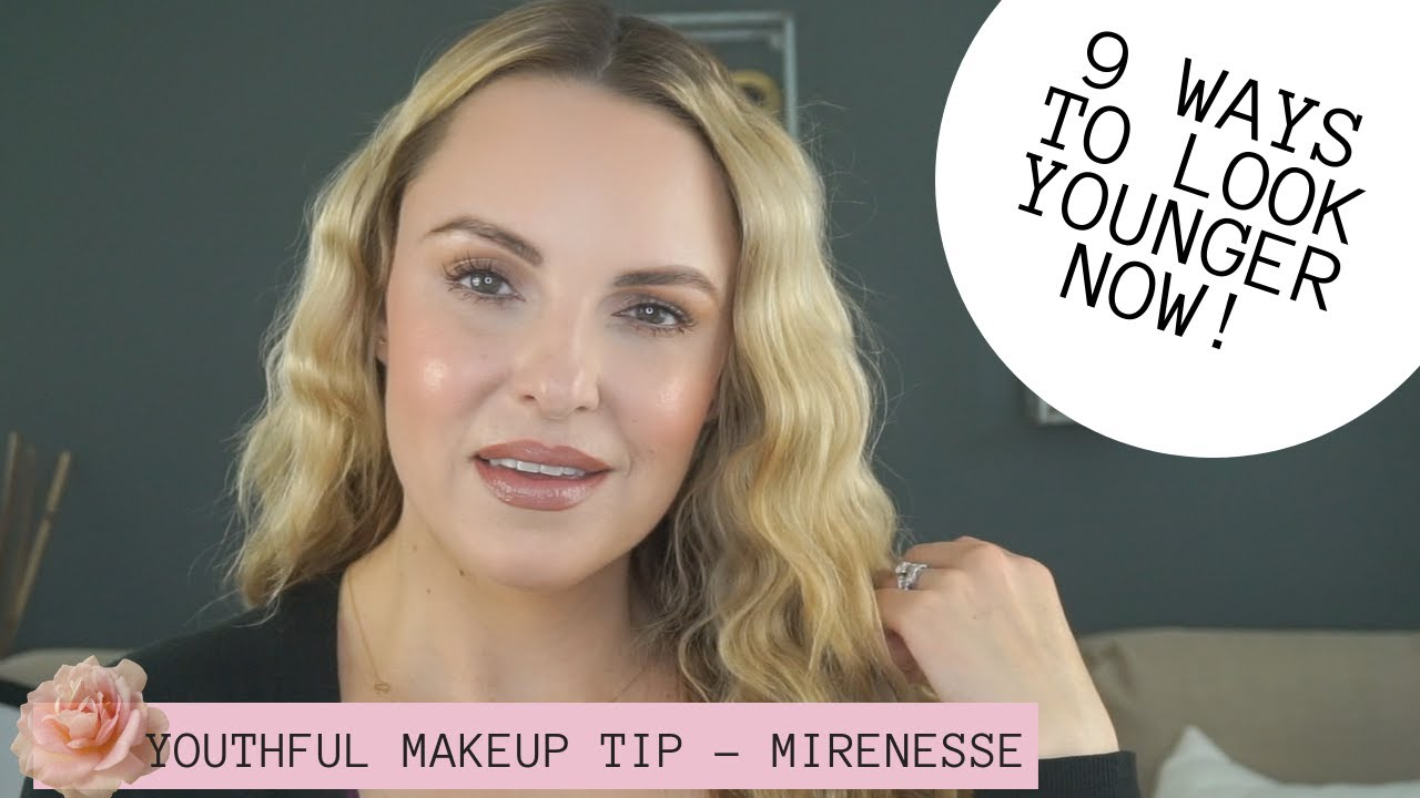 9 WAYS TO LOOK YOUNGER NOW USING MAKEUP