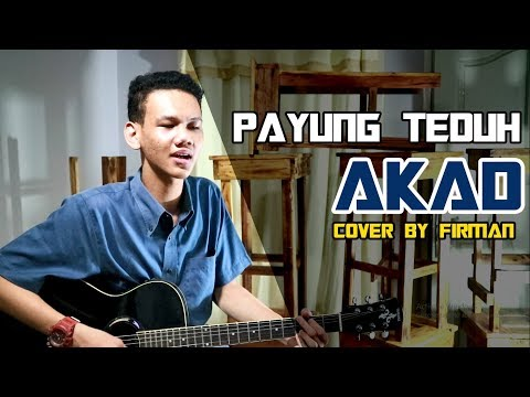 AKAD - PAYUNG TEDUH  | Cover Acoustic  by Firmansyah
