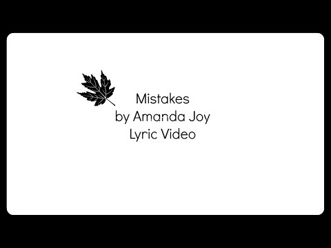 Download Youtube: Mistakes by Amanda Joy Lyrics