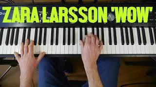 Zara Larsson 'WOW' | Piano accompaniment