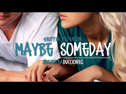 Griffin Peterson - Maybe Someday (Maybe Someday SoundTrack) (Español)