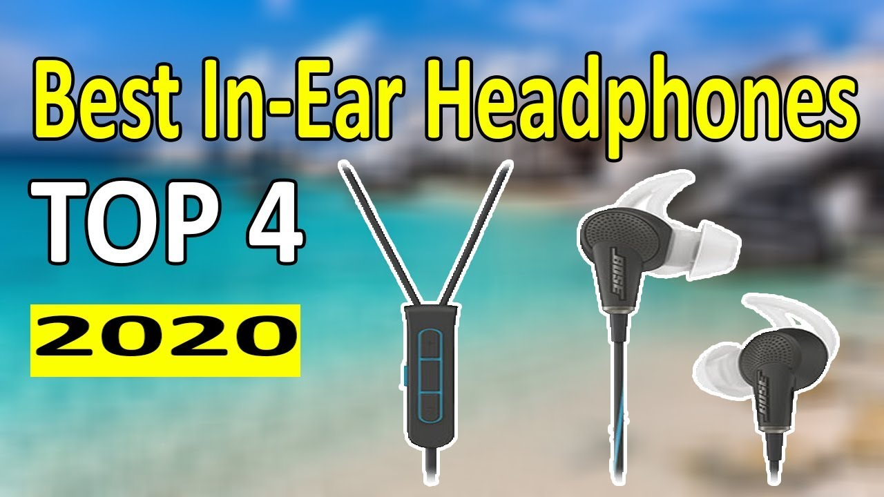 Best In Ear Headphones 2020.Top 4 Best In Ear Headphones In 2020 Review And Rating