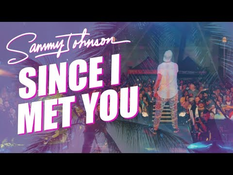 Sammy Johnson - Since I Met You (Official Video)