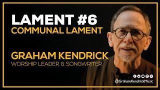 Lent Lament - Communal Lament - Graham Kendrick