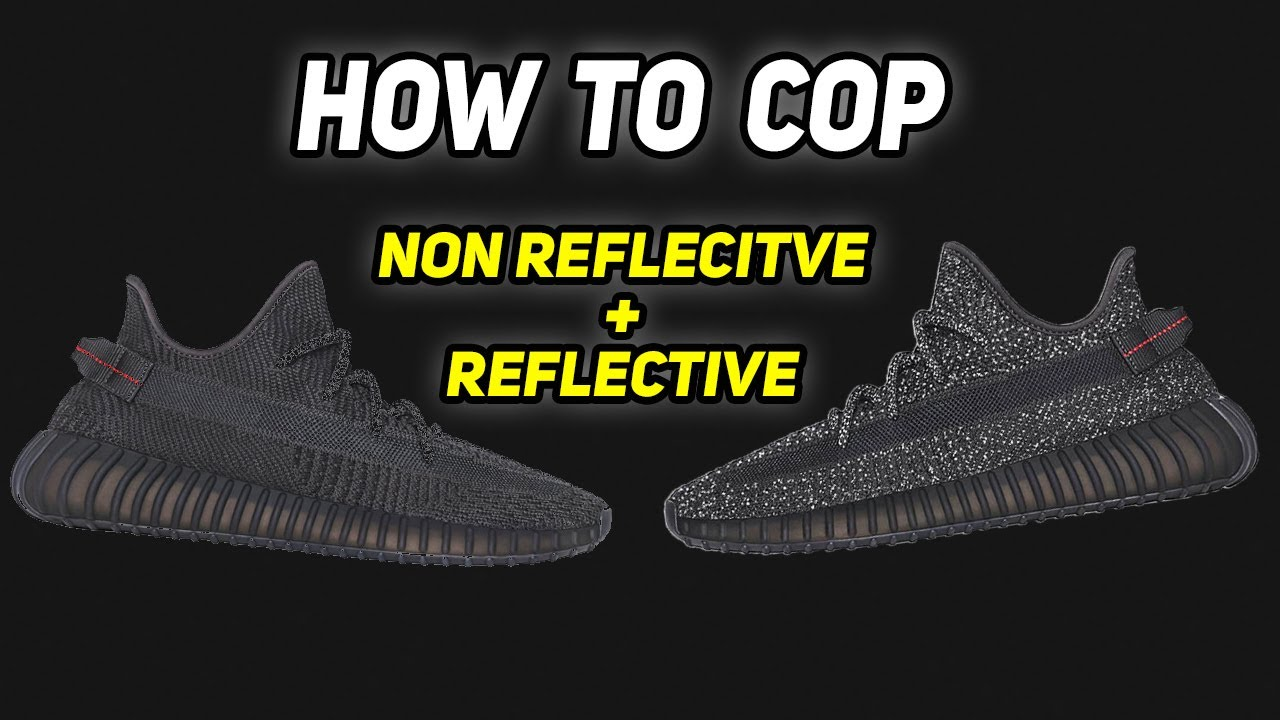 How To Get YEEZY 350 V2 BLACK Reflective + Non Reflective | Info, Jigs, Resale Predictions |