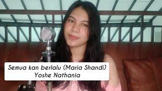 Semua Kan Berlalu (Maria Shandi) - Yoshe Nathania