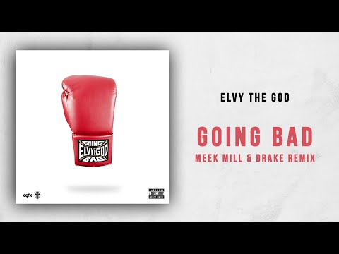 eLVy The God - Going Bad (Meek Mill & Drake Remix)