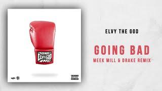 eLVy The God - Going Bad (Meek Mill & Drake Remix)