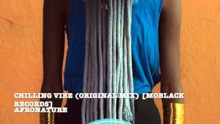 Download Afronature - Chilling Vibe (Original Mix) [MoBlack Records] MP3 song and Music Video