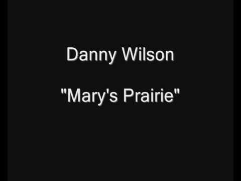 Danny Wilson - Mary's Prairie (Alternative Version of Mary's Prayer) [HQ Audio]