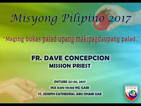 Misyong Pilipino 2017 : Day 3 October 24, 2017 by Fr. Dave Concepcion