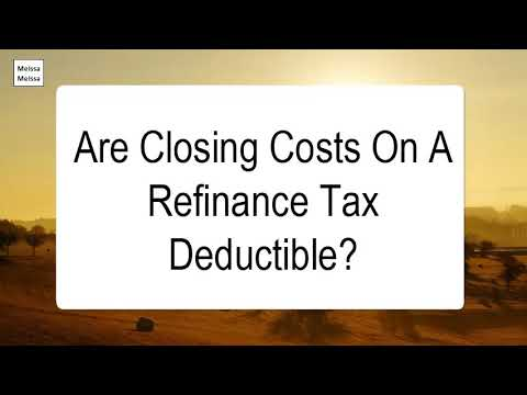 are-closing-costs-on-a-refinance-tax-deductible