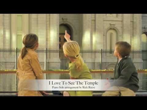 I Love To See The Temple - Piano arrangement by Rick Reeve
