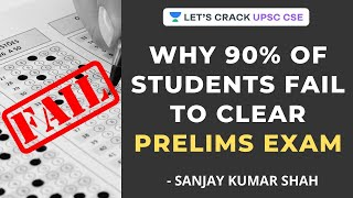 Why 90% of Students Fail to Clear Prelims Exam | Crack UPSC CSE/IAS Exam | Sanjay Kumar Shah