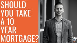 Should You Take a 10 Year Mortgage Rate Term!