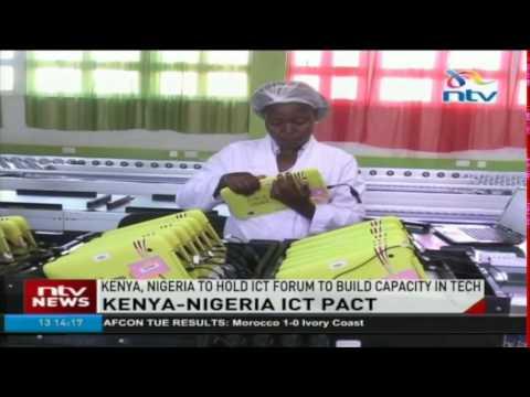 Kenya-Nigeria ICT pact: Kenya, Nigeria to hold ICT forum to build capacity in tech