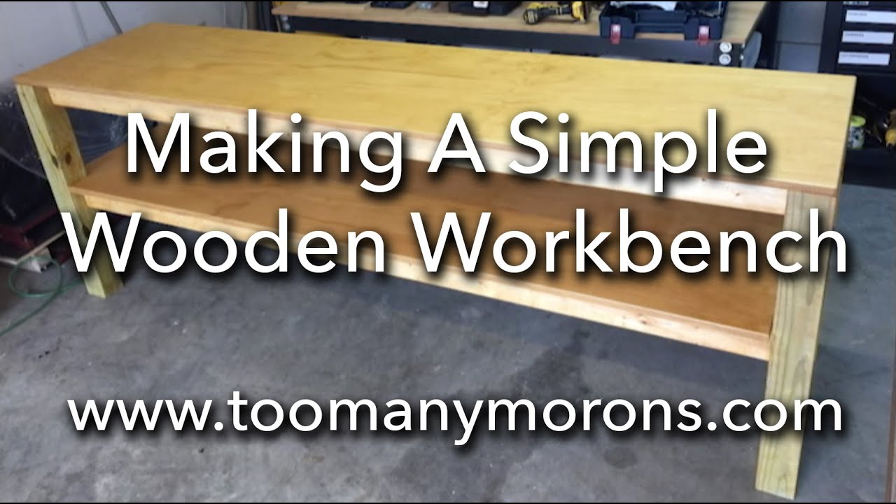 making a simple wooden workbench youtube