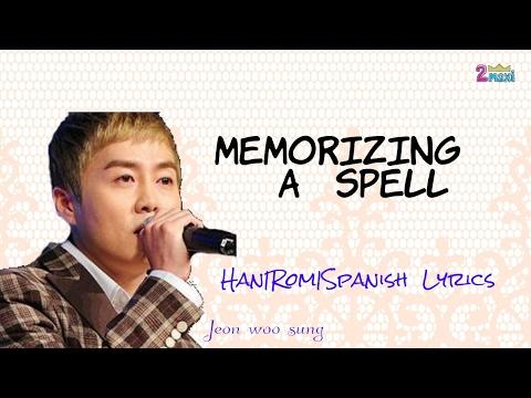 Jeon Woo Sung- 'Memorizing a Spell' Hwarang: The Beginning OST, Part 8 [Han|Rom|Spanish| LYRICS