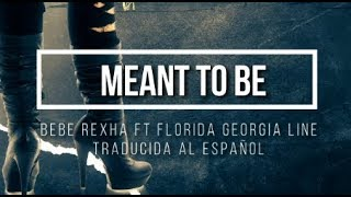 Bebe Rexha - Meant to Be (Traducida al español) ft  Florida Georgia Line