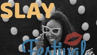 SLAY FESTIVAL-LESSONS LEARNT