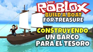 BUILDING A BOAT FOR THE TREASURE! ROBLOX: BUILD A BOAT FOR TREASURE