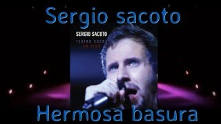 Sergio sacoto - hermosa basura  (en vivo oficial hd con letra by hbk)