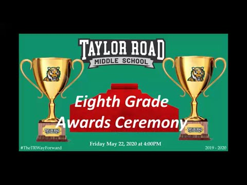 Taylor Road Middle School's 8th Grade Awards Ceremony May 22 2020