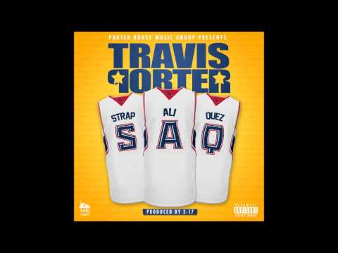 Travis Porter - Re Up (Ft. Spodee) [S.A.Q]