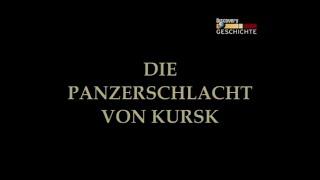 Schlachtfelder des 2.Weltkriegs - Die Panzerschlacht von Kursk