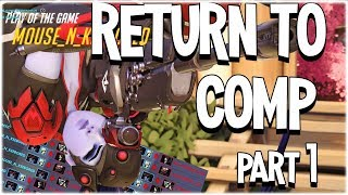The Return To Competitive Overwatch (PART 1)