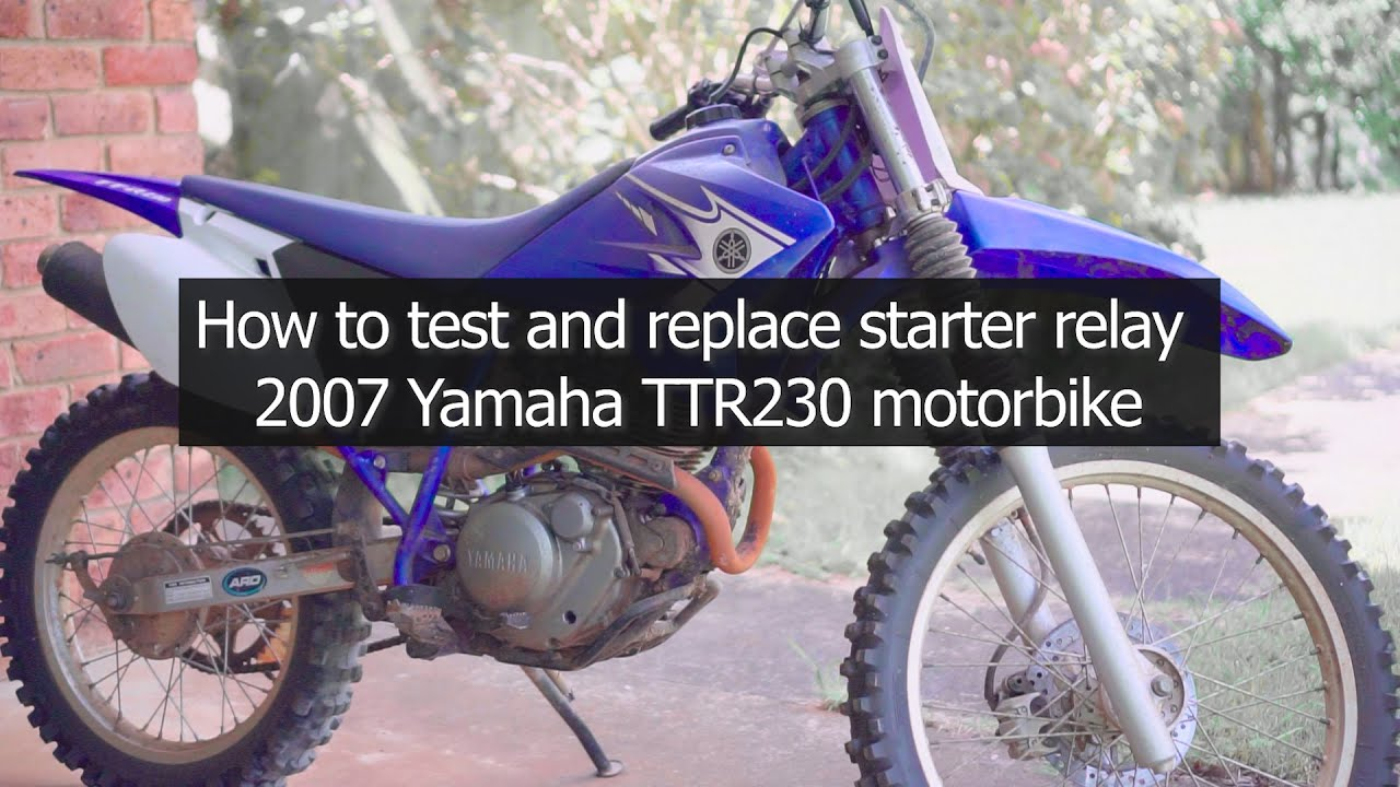 How To Test And Replace Starter Relay Yamaha Ttr230 Motorbike Youtube