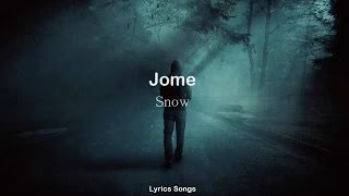 Video Jome - Snow (Lyrics) download MP3, 3GP, MP4, WEBM, AVI, FLV Agustus 2018