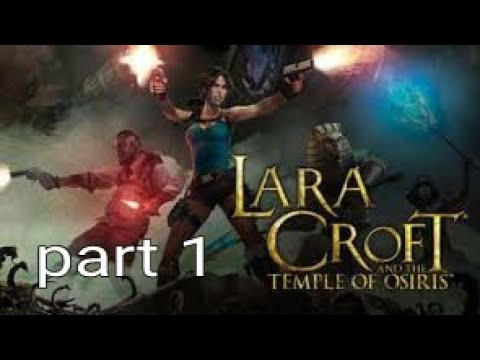 Lara Croft and the temple of osiris part 1 |