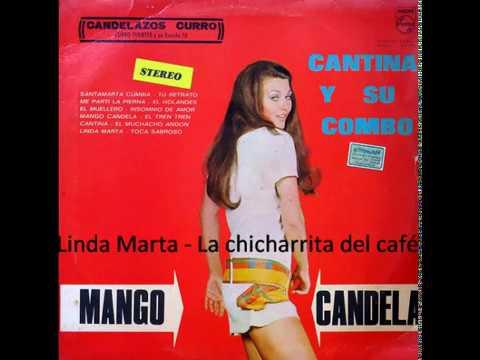 Linda Marta ''La chicharrita del café'' - Cantina y su Combo