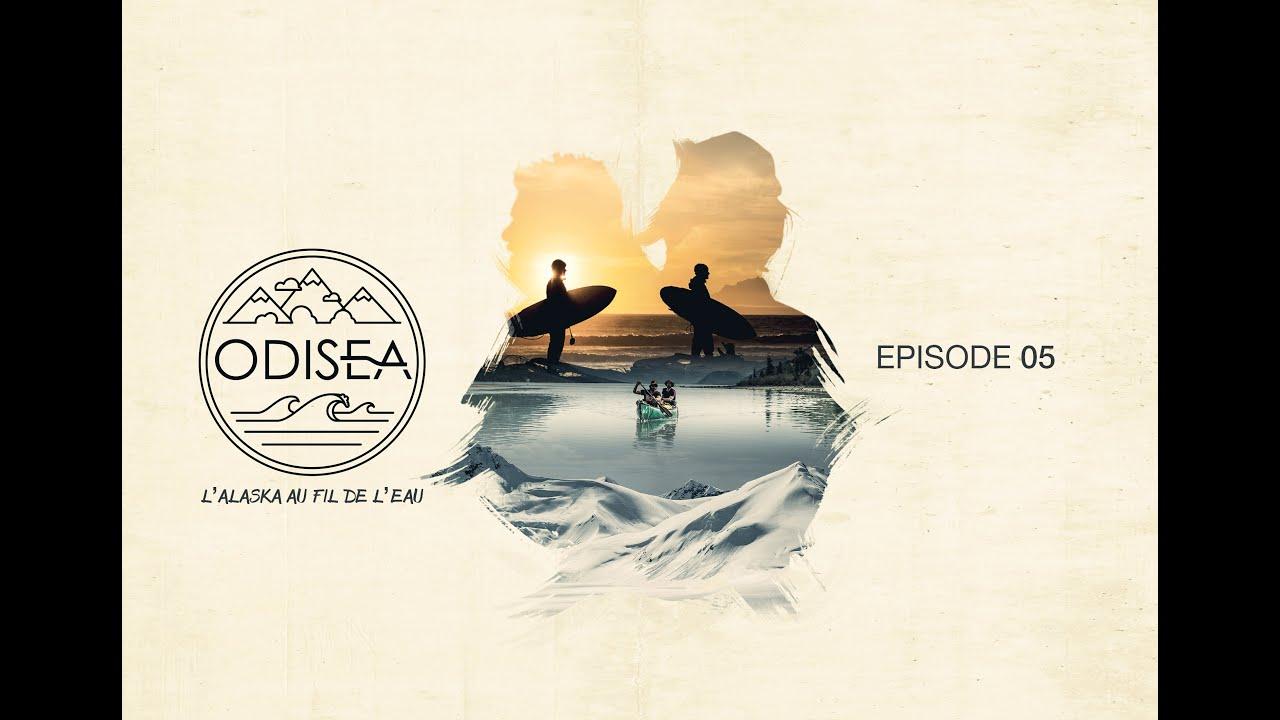 ODISEA - L'Alaska au fil de l'eau - Ep 05